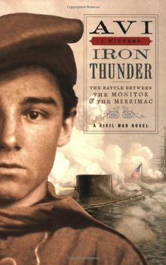 Iron Thunder: The Battle Between the Monitor & the Merrimac: A Civil War Novel (I Witness) History Book Club, War Novels, Class Library, Guys Read, Historical Fiction Books, Reading Levels, Chapter Books, Book Lists, Thunder