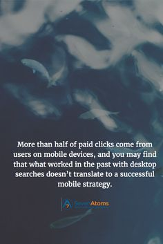 More than half of paid clicks come from users on mobile devices, and you may find that what worked in the past with desktop searches doesn't translate to a successful mobile strategy. You May, Desktop, The Past, Success, Social Media, Social Networks, Social Media Tips