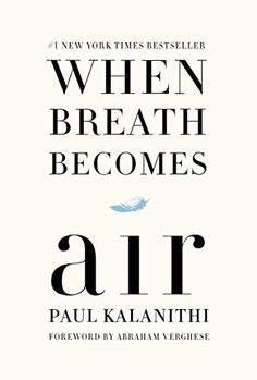 8a8c943b0509 When Breath Becomes Air - Kindle edition by Paul Kalanithi