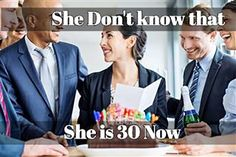"""101 Happy Birthday Memes - """"She don't know that she is 30 now. 30th Birthday Meme, Happy 28th Birthday, Best Birthday Wishes, Happy 30th, Belated Birthday, 30th Birthday Parties, Birthday Messages, Simple Birthday Message, Friends Laughing"""