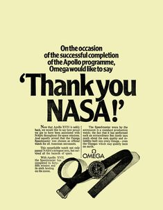Omega Speedmaster after moon landing advertising -Thank you NASA Omega Moonwatch, Omega Speedmaster Moonwatch Professional, Omega Speedmaster Watch, Dream Watches, Cool Watches, Watches For Men, Men's Watches, Luxury Watches, Vintage Advertisements