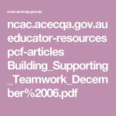 ncac.acecqa.gov.au educator-resources pcf-articles Building_Supporting_Teamwork_December%2006.pdf