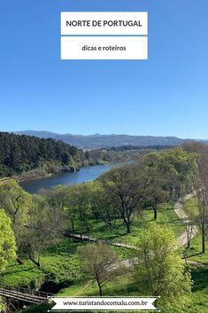 04fe7fcf7 [ Norte de Portugal ] o que fazer, como chegar e sugestões de roteiros