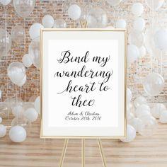 PRINTABLE WEDDING SIGN  Bind My Wandering Heart by LuminousPrints