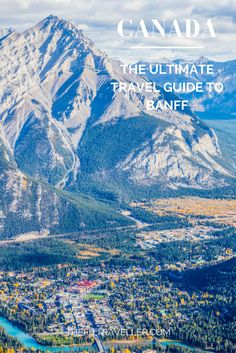 Ultimate Travel Guide to Banff, Canada. What to see, dine, explore and eat in the beautiful town in the Canadian Rockies. ********** Where to stay in Banff | Things to do in Banff | What to do in Banff | What to see in Banff | Best of Canadian Rockies | T