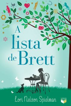 """""""A lista de Brett"""", de Lori Nelson Spielman - lindo, doce e emocionante. AMEI!"""