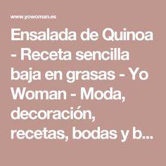 Ensalada de Quinoa - Receta sencilla baja en grasas - Yo Woman - Moda, decoración, recetas, bodas y belleza para mujeresYo Woman – Moda, decoración, recetas, bodas  y belleza para mujeres