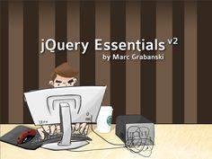 jquery-essentials by Marc Grabanski via Slideshare