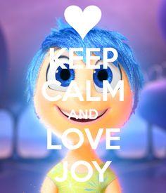 KEEP CALM AND LOVE JOY