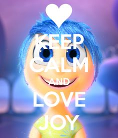 KEEP CALM AND LOVE JOY