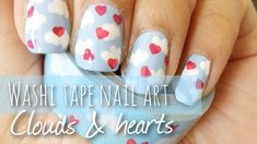 Washi Tape Nail Art Tutorial (Clouds & Hearts) - adorable! looks like my favorite washi! ♥
