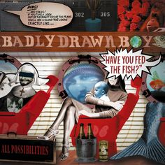 "Badly Drawn Boy ""Have You Fed The Fish"""