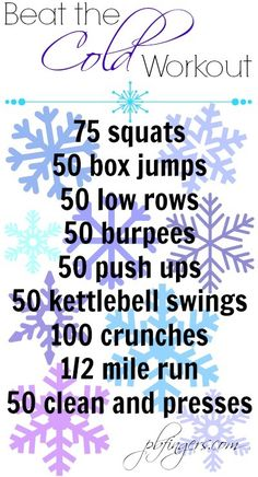 Beat the Cold Workout!!!