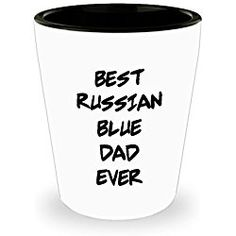 Russian Blue Cat Mug Best Russian Blue Dad Ever - Funny Russian Blue Dad Cat White Ceramic Shot Glass - Best Gifts For Men and Women