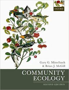 Community Ecology 2nd Edition by Gary G. Mittelbach ISBN-13: 978-0198835851 ISBN-10: 019883585X