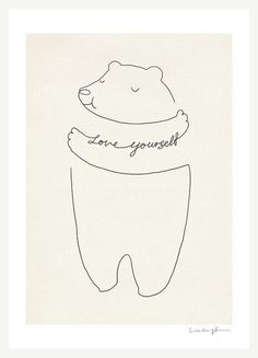 Love yourself! You are worth it.