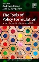 The tools of policy formulation : actors, capacities, venues and effects.     Edward Elgar, 2015