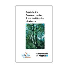 Guide to Common Native Trees and Shrubs of Alberta | Inside Education. Alberta teacher Katy Rogal developed an interactive version of the dichotomous key in PowerPoint and in Notebook for SMART Boards.