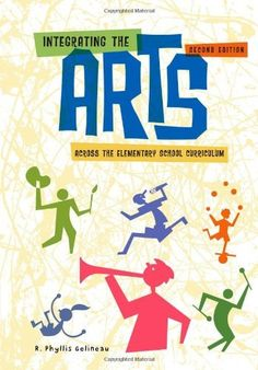 Integrating the Arts Across the Elementary School Curriculum (What's New in Education) by Phyllis Gelineau, http://www.amazon.com/dp/1111301263/ref=cm_sw_r_pi_dp_PVk1pb081P7RC