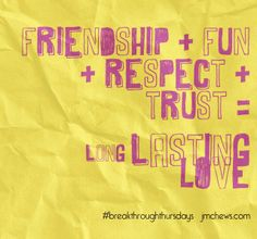 Long-Lasting Love #friendship #fun #respect #trust