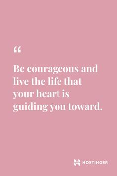 'Be courageous and live the life that your heart is guiding you toward. Citations Selfie, Citation Courage, Courage Quotes, Motivation Positive, Positive Quotes, Motivational Quotes, Inspirational Business Quotes, Daily Motivation, Peace Quotes