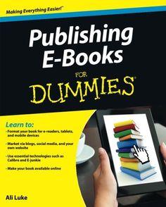 Publishing E-Books For Dummies by Ali Luke http://www.amazon.com/dp/1118342909/ref=cm_sw_r_pi_dp_wpc1ub19PAMM6