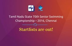 Startlists are Available for the Tamil Nadu State 70th Senior Swimming Championship – 2016, Chennai on  #SwimIndia