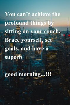 Good morning 🌞😘 Good Morning Friends, Setting Goals