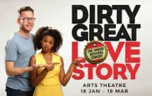 Dirty Great Love Story theatre tickets - Arts Two hopeful hapless romantics get drunk, get it on and then get the hell away from each other. An achingly funny, Fringe First Award winning comedy, making its anticipated West End debut in 2017. In h http://www.comparestoreprices.co.uk/january-2017-3/dirty-great-love-story-theatre-tickets--arts.asp