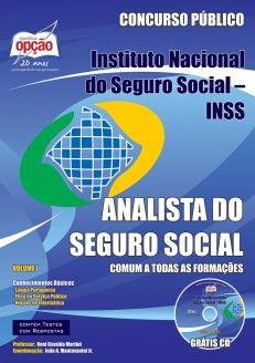 Apostila Concurso Instituto Nacional do Seguro Social - INSS / 2013: - Cargo: ANALISTA DO SEGURO SOCIAL - Conhecimentos Básicos comuns a todas as Funções - Volume I