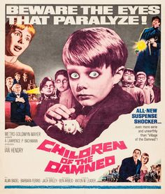 Children Of The Damned ** directed by Anton Leader Horror Movie Posters, Cinema Posters, Film Posters, Classic Horror Movies, Classic Movies, Scary Movies, Old Movies, Famous Movies, Halloween Movies