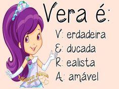 Vera é: Verdadeira Educada Realista Amável