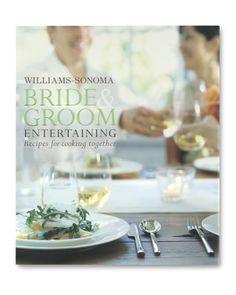 Williams-Sonoma Bride & Groom Entertaining Cookbook #williamssonoma