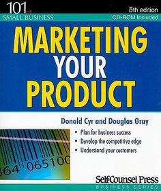 Marketing your product What It Takes, How To Get, How To Plan, Understanding Yourself, Environment, Success, Marketing, Business, Books