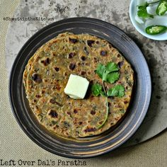 Left Over Dal's Paratha – Pancakes made from Lentils curry