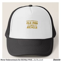 Never Underestimate An Old Man With A Bicycle Trucker Hat - Urban Hunter Fisher Farmer Redneck Hats By Talented Fashion And Graphic Designers - #hats #truckerhat #mensfashion #apparel #shopping #bargain #sale #outfit #stylish #cool #graphicdesign #trendy #fashion #design #fashiondesign #designer #fashiondesigner #style