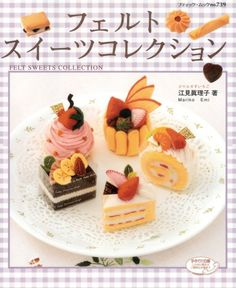 Master Mariko Emi Collection 01 - Handmade Felt Sweet Collection - Japanese craft book
