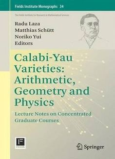 Calabi-yau Varieties: Arithmetic Geometry And Physics: Lecture Notes On Concentrated Graduate Courses