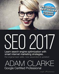 SEO 2017: Learn search engine optimization with smart internet marketing strategies by [Clarke, Adam]