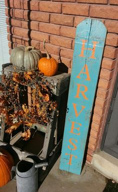 Harvest: made this sign with old fence wood I found.