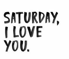 Saturday I❤️you