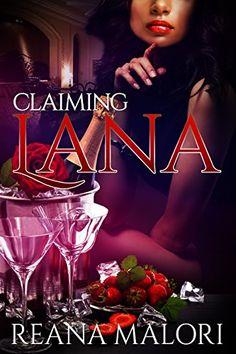 Claiming Lana by Reana Malori https://www.amazon.com/dp/B07D31RGFR/ref=cm_sw_r_pi_dp_U_x_u1i.Ab9517ZRA