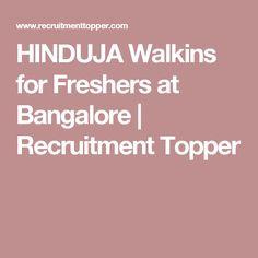HINDUJA Walkins for Freshers at Bangalore | Recruitment Topper