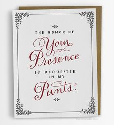 The Honor Of Your Presence Love Card Funny Valentine Card USD) by emilymcdowellstudio My Funny Valentine, Naughty Valentines, Valentine Day Love, Valentine Day Cards, Valentine Gifts, Valentines Puns, Valentine Ideas, Funny Greetings, Love Cards