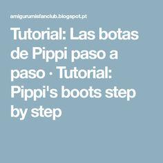 Tutorial: Las botas de Pippi paso a paso · Tutorial: Pippi's boots step by step