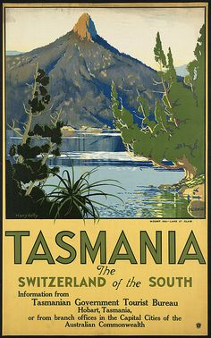 Title: Tasmania. The Switzerland of the south    Creator/Contributor: Kelly, Harry, 1896-1967 (artist)    Created/Published: Mercury Press    Date issued: 1910-1959 (approximate)