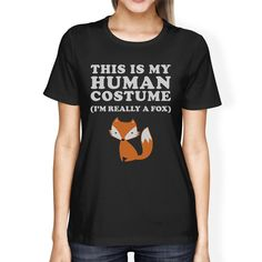 Just in: This Is My Human Costume Fox Womens Black Shirt You will love it! [www.thefuturedream.eu] #FutureDream