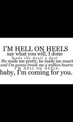 <3 Pistol Annies.  Hell on heels.  Great after break-up quote.