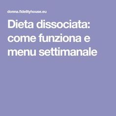 Dieta dissociata: come funziona e menu settimanale Menu, Low Carb, Healthy, Hobby, Weights, Menu Board Design, Menu Cards
