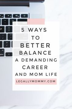 5 Tips on How to Better Balance a Demanding Career and Motherhood